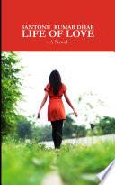 Life Of Love   A Novel