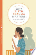 Why Birth Trauma Matters : think about war and conflict. but around a...