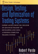 Design, Testing, and Optimization of Trading Systems