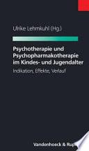 Psychotherapie und Psychopharmakotherapie im Kindes- und Jugendalter