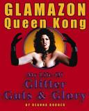 Glamazon Queen Kong