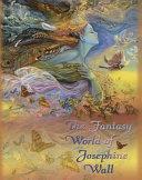 The Fantasy World of Josephine Wall