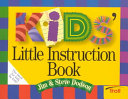 Kids  Little Instruction Book : their ideas about how to...