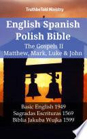 English Spanish Polish Bible The Gospels Iv Matthew Mark Luke John