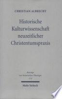 Historische Kulturwissenschaft neuzeitlicher Christentumspraxis