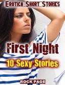 Erotica Short Stories: First Night: 10 Sexy Stories