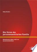 Die Vision Der Personenzentrierten Familie Gemeinsam Leben Statt Nur Zusammenwohnen
