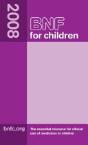 BNF For Children 2008 : with the advice of clinical experts, this...
