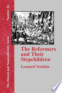 The Reformers and Their Stepchildren