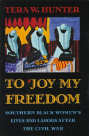 To  joy My Freedom Emancipated Black Women Workers Made Their Way To