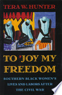 To 'joy My Freedom Emancipated Black Women Workers Made Their Way