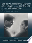 Critical Thinking About Sex  Love  and Romance in the Mass Media