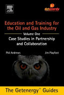 Education And Training For The Oil And Gas Industry Case Studies In Partnership And Collaboration Custom