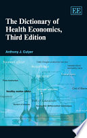The Dictionary Of Health Economics, Third Edition : health economics brings the material right...