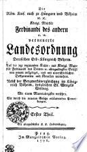 Die Röm. Kais. auch zu Hungarn und Böheim [et]c. [et]c. Königl. Majestät. Ferdinandi des andern [et]c. [et]c. verneuerte Landesordnung Deroselben Erb-Königreich Böheim