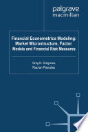Financial Econometrics Modeling Market Microstructure Factor Models And Financial Risk Measures