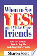 When to Say Yes and Make More Friends