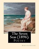 The Seven Seas  1896   By  Rudyard Kipling