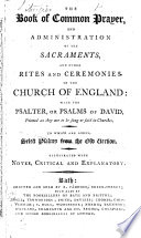 The Book of Common Prayer ... To which are Added, Select Psalms from the Old Version. Illustrated with Notes, Critical and Explanatory. (A New Version of the Psalms ... by N. Brady ... and N. Tate, Etc.).