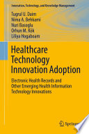 Healthcare Technology Innovation Adoption : and diffusion of health information technology (hit)...
