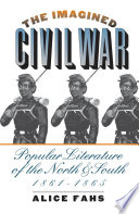 The Imagined Civil War : a little-known and fascinating side of...