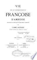 Vie de la bienheureuse Françoise d'Amboise,...