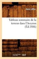 Tableau Sommaire de La Terreur Dans L'Aveyron, (Ed.1886)