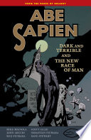 Abe Sapien Volume 3  Dark and Terrible and the New Race of Man