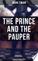 The Prince and the Pauper  Illustrated Children s Classic