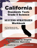 California Standards Tests Grade 5 Science Success Strategies Study Guide  Cst Test Review for the California Standards Tests