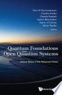Quantum Foundations And Open Quantum Systems: Lecture Notes Of The Advanced School