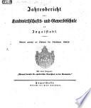 Jahresbericht der Landwirthschafts- und Gewerbsschule zu Ingolstadt