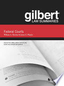 Gilbert Law Summaries on Federal Courts  5th