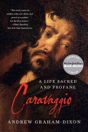 Caravaggio Artistic Achievements And Volatile Life During The Counter Reformation