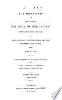 The Dispatches of Field Marshal the Duke of Wellington  K G   Peninsula  1809 1813