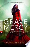 Grave Mercy   Die Novizin des Todes