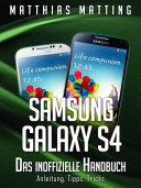 Samsung Galaxy S4   das inoffizielle Handbuch