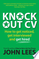 Knockout Cv  How To Get Noticed  Get Interviewed   Get Hired