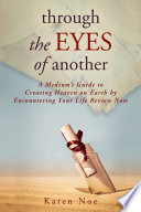 Through The Eyes Of Another : regret—deceased loved ones communicate that they're now able...