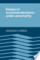 Essays On Economic Decisions Under Uncertainty