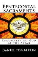 Pentecostal Sacraments   Revised Edition