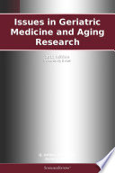 Issues In Geriatric Medicine And Aging Research 2012 Edition
