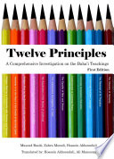 Twelve Principles : novelty of these teachings--as is claimed by baha'is--and...