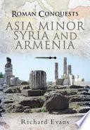 Roman Conquests Asia Minor Syria And Armenia