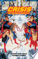 Crisis On Infinite Earths 30th Anniversary Deluxe Edition : different earths band together as their worlds...