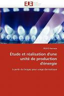 Étude Et Réalisation D'une Unité de Production D'Énergie