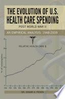 The Evolution Of U S Health Care Spending Post World War Ii
