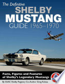 The Definitive Shelby Mustang Guide  1965 1970