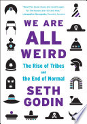 We are All Weird   the Rise of Tribes and the End of Normal