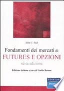 Fondamenti dei mercati di futures e opzioni. Con CD-ROM